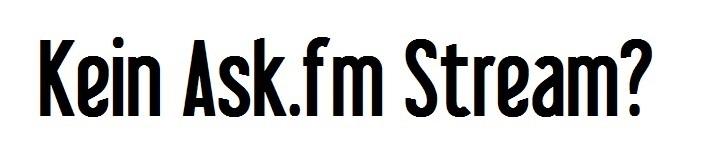 Ask.fm Stream wieder weg? Hier findest du die mysteriöse Erklärung